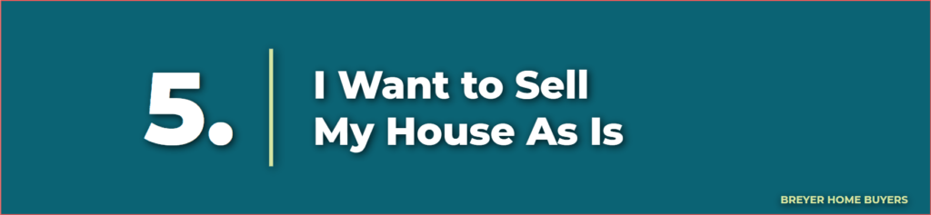 sell my house as is - selling home as is - how to sell house as is - selling your home as is - as is home buyers