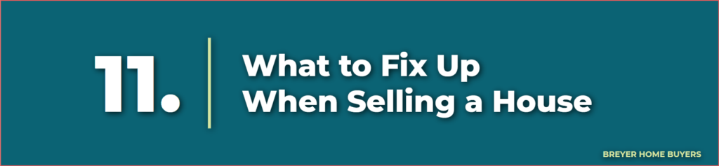 what to fix up when selling a house - selling house as is - sell home as is - selling a house that needs repairs - selling a house as is