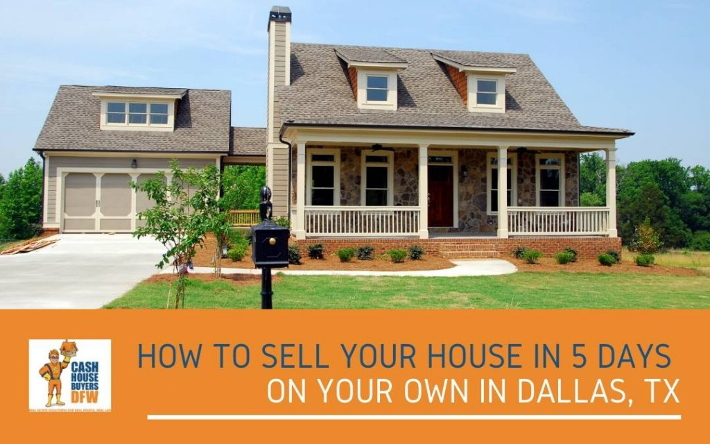 how to sell your house in 5 days on your own in Dallas, tx
