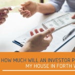 how much will an investor pay for my house