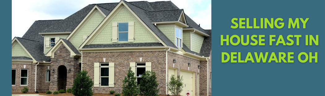 We buy properties in Delaware OH