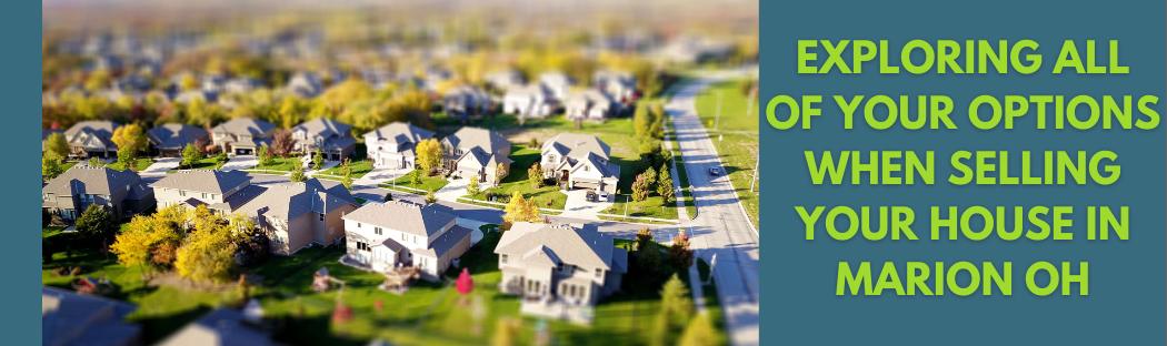 We buy properties in Marion OH