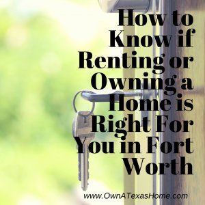 Renting or Owning a Home is Right For You