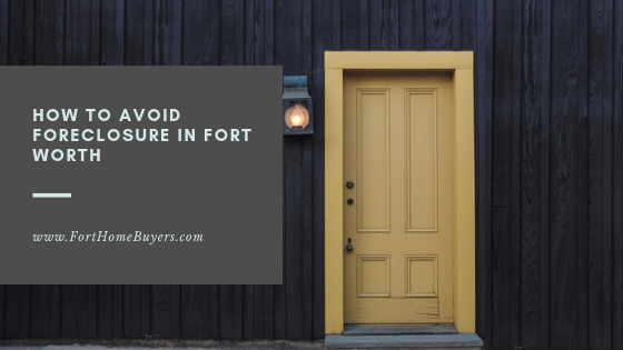 avoid foreclosure trouble in fort worth mortgage