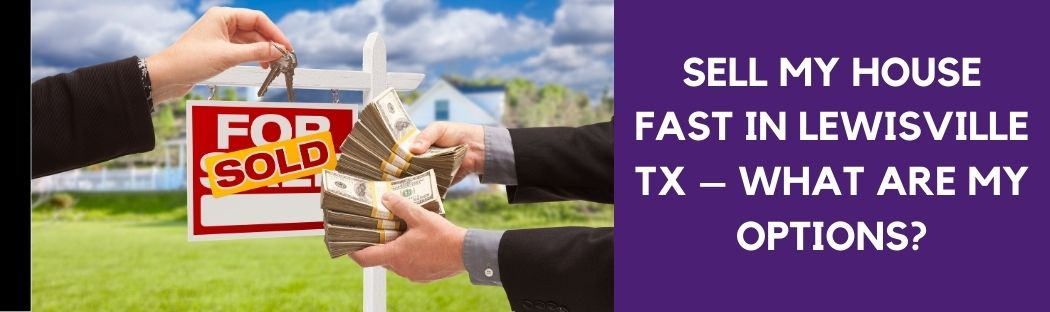 cash for homes in Lewisville TX