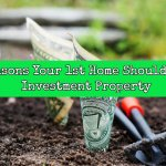 Your First Home Should Be An Investment Property and here is 5 reasons why that is true