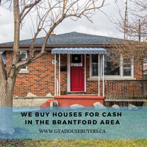 Sell Your House Fast In Brantford, Ontario