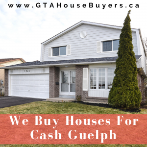 We Buy Houses For Cash Guelph