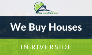 we buy houses riverside