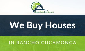 we buy houses rancho cucamonga