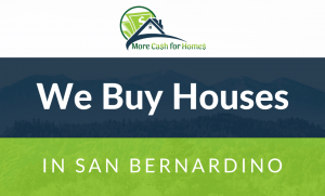 we buy houses san bernardino