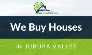 we buy houses jurupa valley