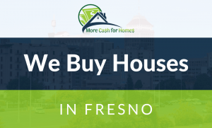 we buy houses fresno