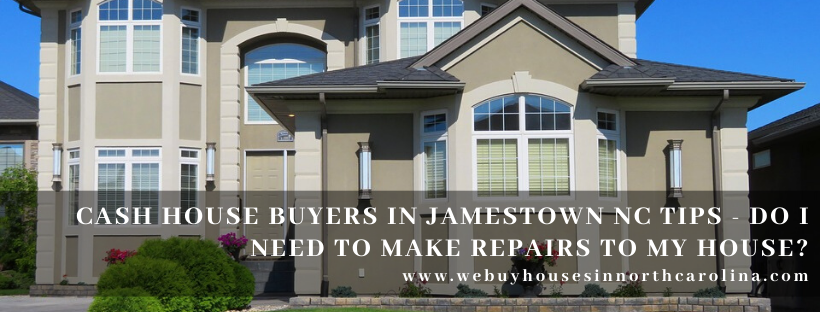 We buy properties in Jamestown NC