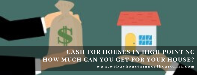We buy properties in High Point NC
