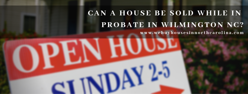 we purchase properties in Wilmington NC