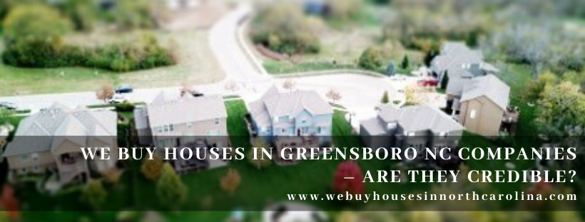 We buy properties in Greensboro NC