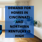 Demand for Homes in Cincinnati and Northern Kentucky is HIGH - Team Sztanyo