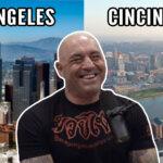 Los Angeles vs Cincinnati = Fame vs Family Joe Rogan