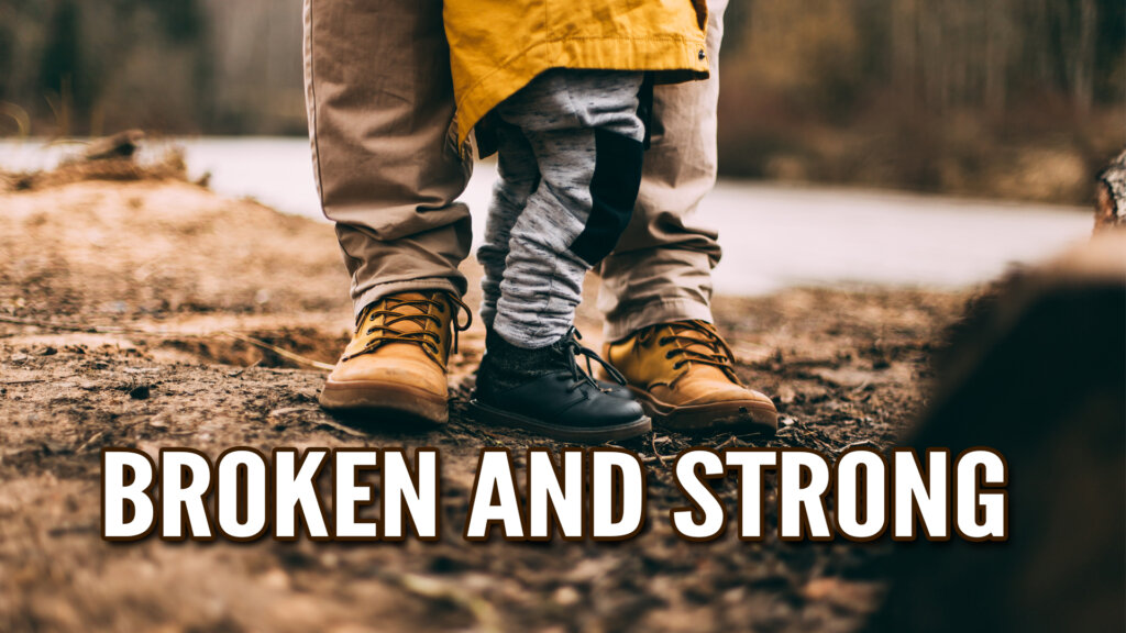 Families are Broken and Strong - Children