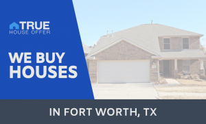 we buy houses fort worth