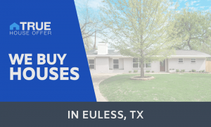 we buy houses euless