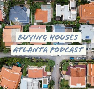 /buying houses atlanta podcast