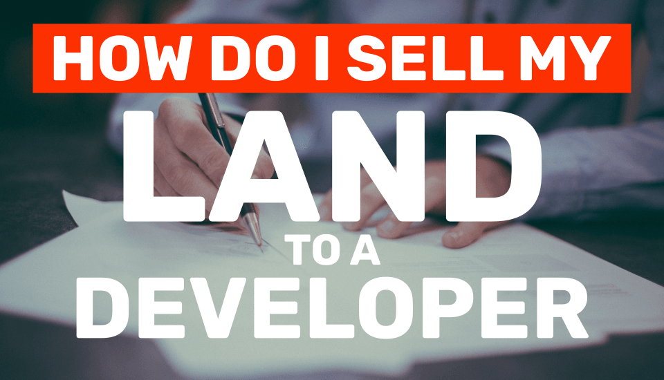 how do i sell my land to a developer in florida