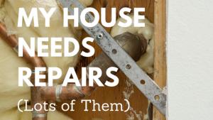 house needs repairs