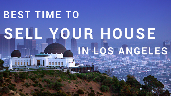 Best time to sell your house in Los Angeles