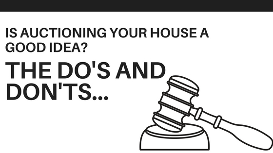 Is Auctioning Your House A Good Idea?  The Do's and Don'ts...