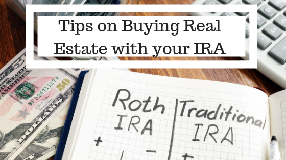Tips on Buying Real Estate with your IRA