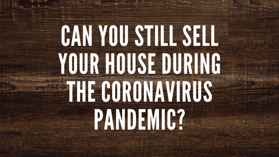 Sell Your House During The Coronavirus