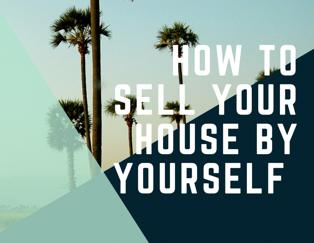 how to sell your house by yourself in Los Angeles