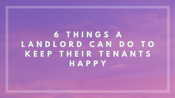 6 Things A Los Angeles Landlord Can Do To Keep Their Tenants Happy
