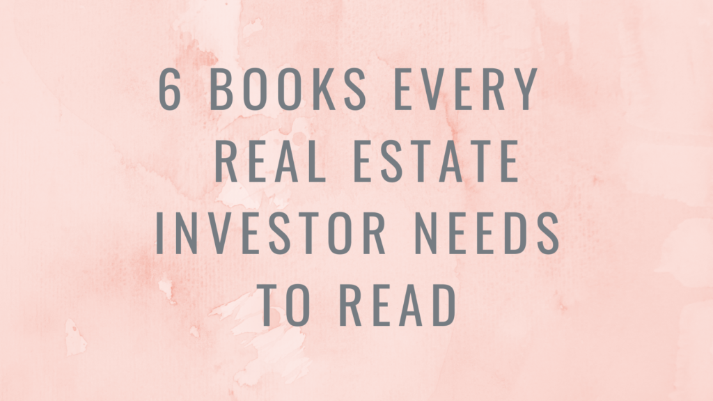 6 Books Every Real Estate Investor Needs To Read