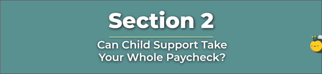 Can Child Support Take Your Whole Paycheck - Can Child Support Take Unemployment - Can Child Support Take My Stimulus Check - How Much Child Support In GA - Can Child Support Take My Stimulus Check - Can Child Support Take Your Stimulus Check - Can Child Support Take My Inheritance