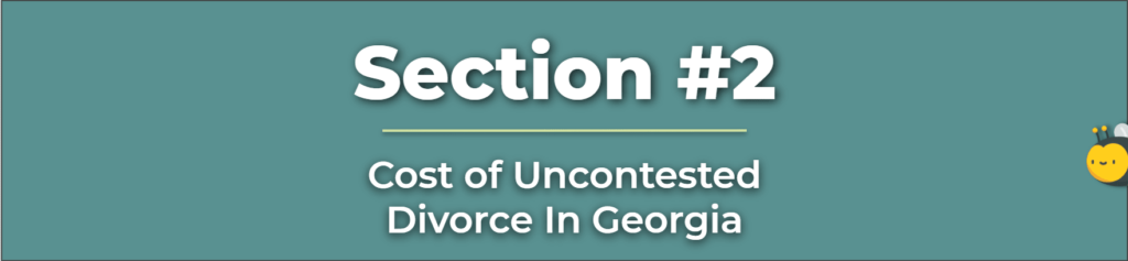 Cheap Uncontested Divorce Georgia - Uncontested Divorce Cost - Cost of Uncontested Divorce in Georgia