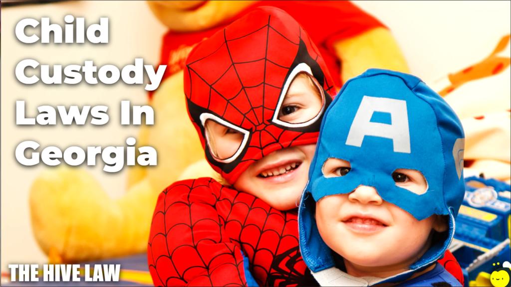 Child Custody Laws In Georgia - Child Custody in GA Laws - Child Custody Georgia Law - Child Custody in Georgia