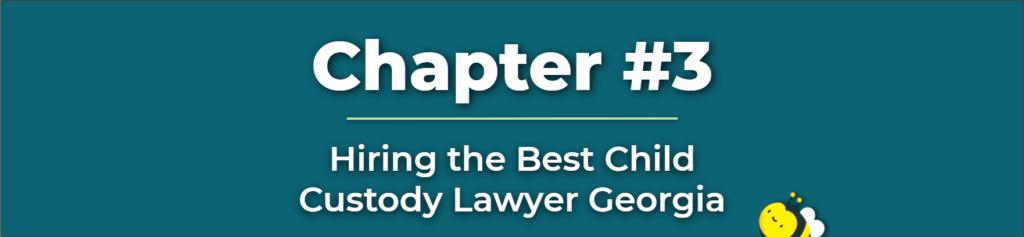 Child Custody Lawyer Georgia - Child Custody Lawyer for Fathers - Child Custody Attorneys In Georgia
