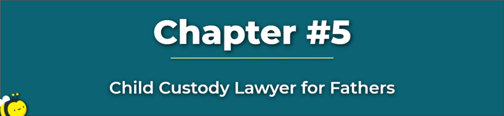 Child Custody Lawyer for Fathers - How to Win Child Custody for Fathers - Child Custody For The Fathers Rights