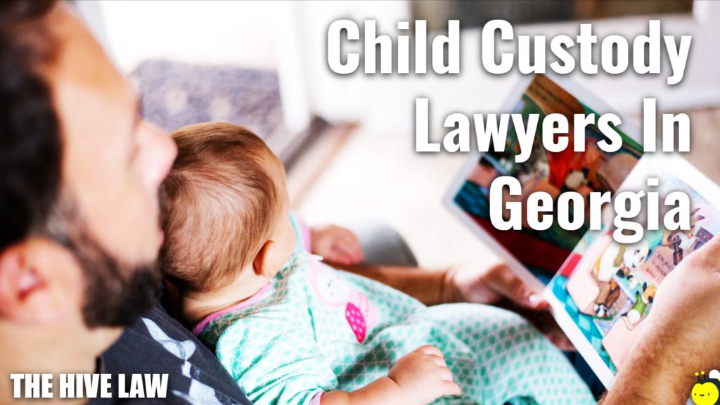Child Custody Lawyers In Georgia - Child Custody Lawyer in GA - Attorney For Child Custody - Lawyer For Child Custody