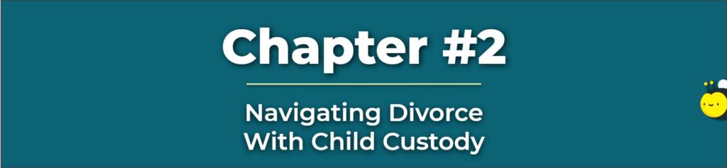 Divorce With Child Custody - Divorce Child Custody - Divorce And Child Support Lawyer - Custody and Child Support Lawyer
