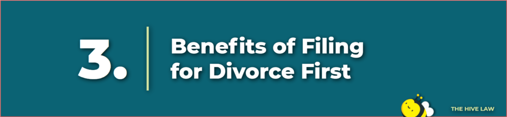 benefits of filing for divorce first - in a divorce does it matter who files first - is it better to file for divorce first