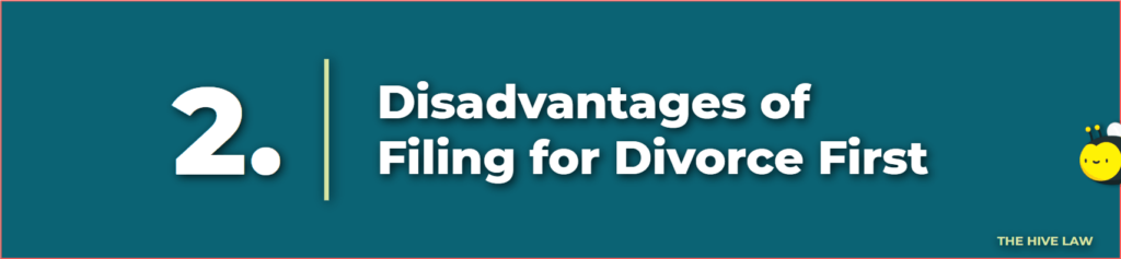 disadvantages of filing for divorce first - should i file for divorce or let him - husband filed for divorce without telling me