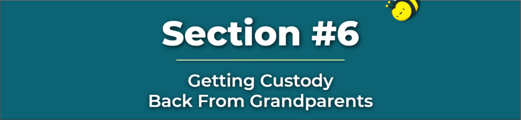 getting custody back from grandparents - how to get custody back from a grandparent - regaining child custody of a child from a grandparent