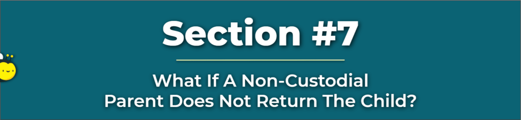 how to get child back from non custodial parent - non custodial parent does not return child - reasons a mother can lose custody