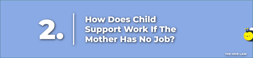 How Does Child Support Work If The Mother Has No Job - child support laws in Georgia - child support rights