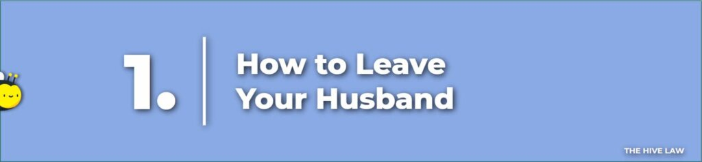How to Leave Your Husband - Should I Leave My Husband - I Want to Leave My Husband - Leave Your Husband