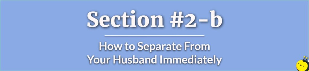 How to Separate From Husband - How to Prepare to Leave Your Husband - How to Leave Your Husband